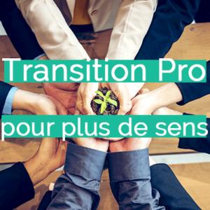 Transition professionnelle et entrepreneur·se de la transition écologique